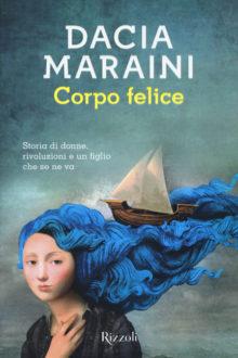 Corpo Felice - Dacia Maraini